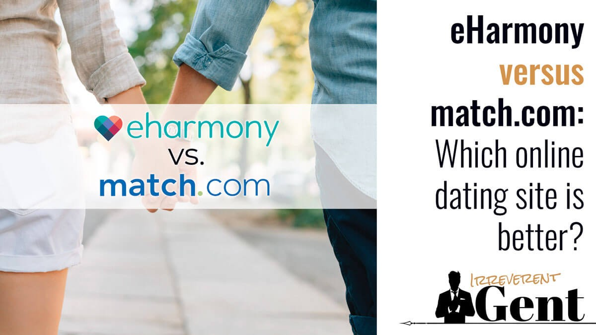 Is match com or eharmony better